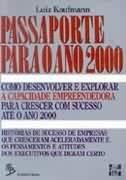 Escrito em 1990, livro mostra desafios gerenciais atuais. Alteraria o título para Passaporte para o Ano 2020 e manteria o conteúdo